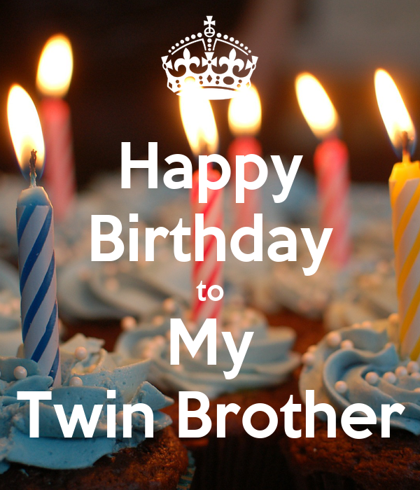 Happy Birthday To My Twin Brother Poster Atlantis Keep Calm O Matic