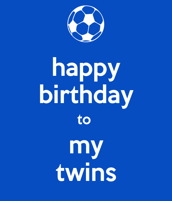 Happy Birthday To My Twins Poster