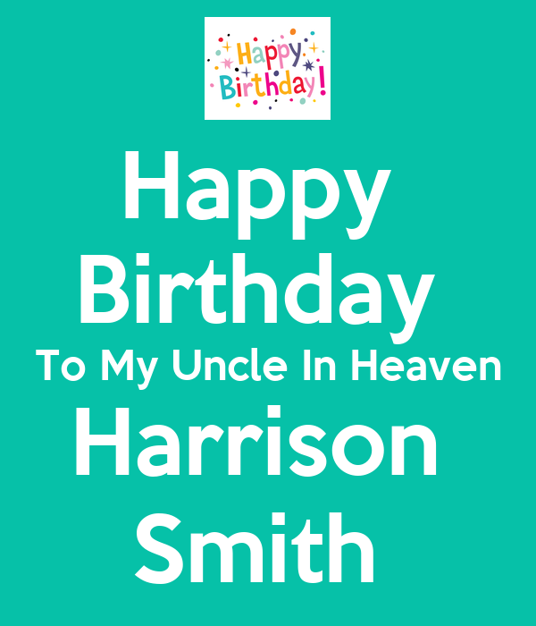 Birthday Wishes: Happy Birthday Wishes To My Uncle In Heaven