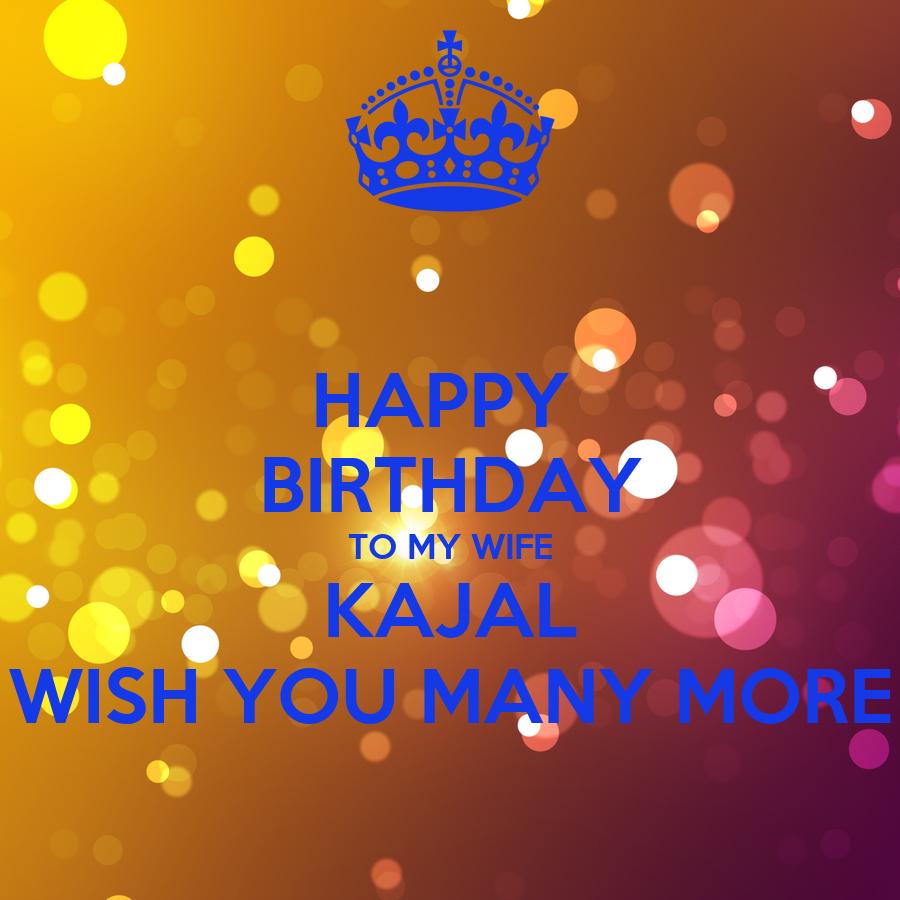 Happy Birthday To My Wife Kajal Wish You Many More Poster Happy Birthday I Wish You Many More
