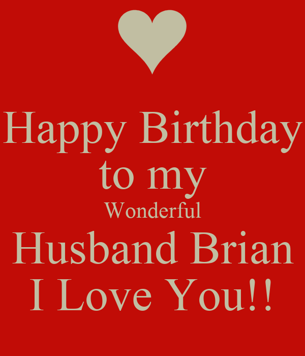 Happy Birthday To My Wonderful Husband Brian I Love You
