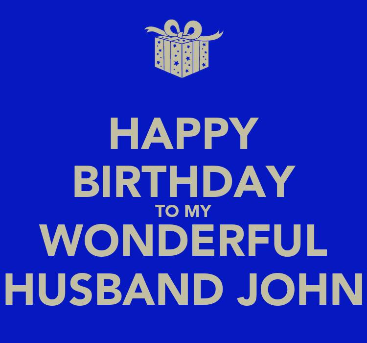 Happy Birthday To My Husband: HAPPY BIRTHDAY TO MY WONDERFUL HUSBAND JOHN Poster