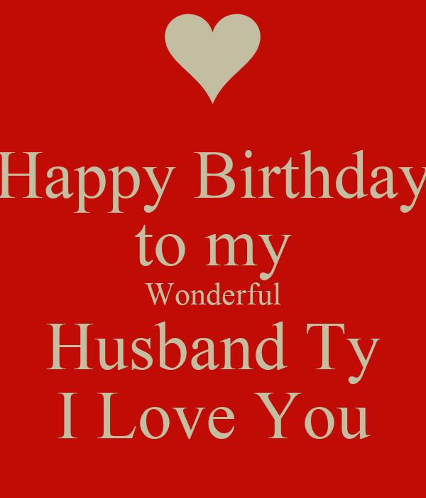 Happy Birthday To My Husband: Happy Birthday To My Wonderful Husband Ty I Love You