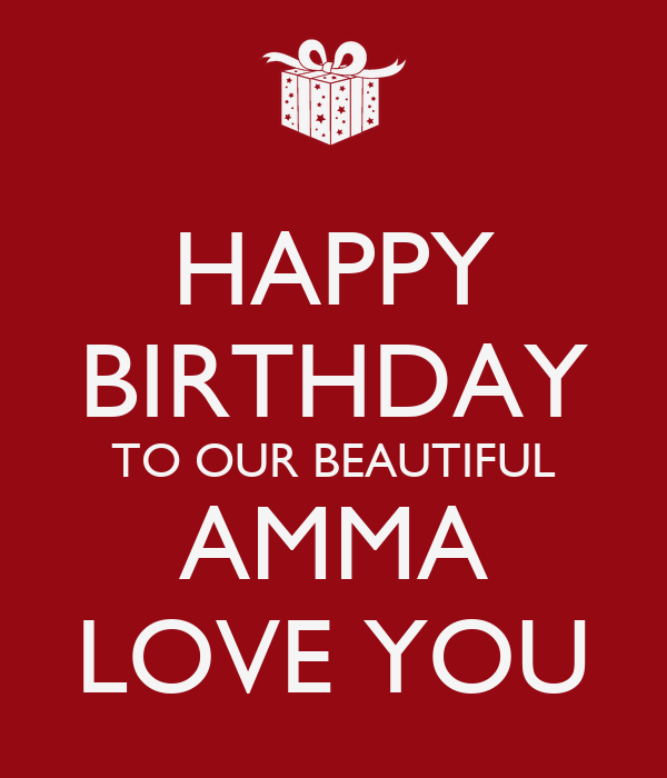 HAPPY BIRTHDAY TO OUR BEAUTIFUL AMMA LOVE YOU Poster ...