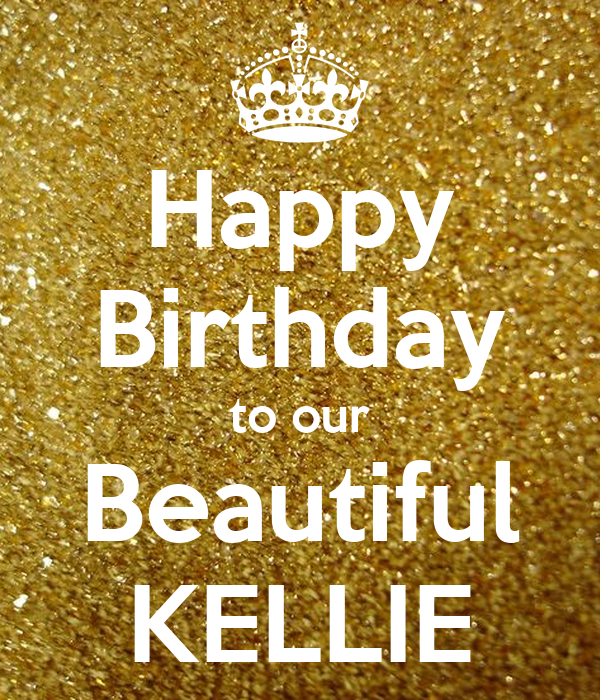 Happy Birthday To Our Beautiful KELLIE Poster