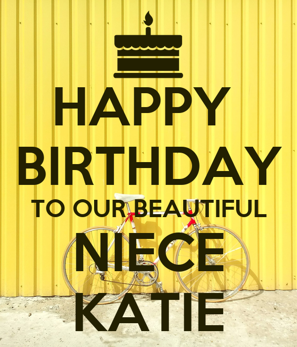 HAPPY BIRTHDAY TO OUR BEAUTIFUL NIECE KATIE Poster