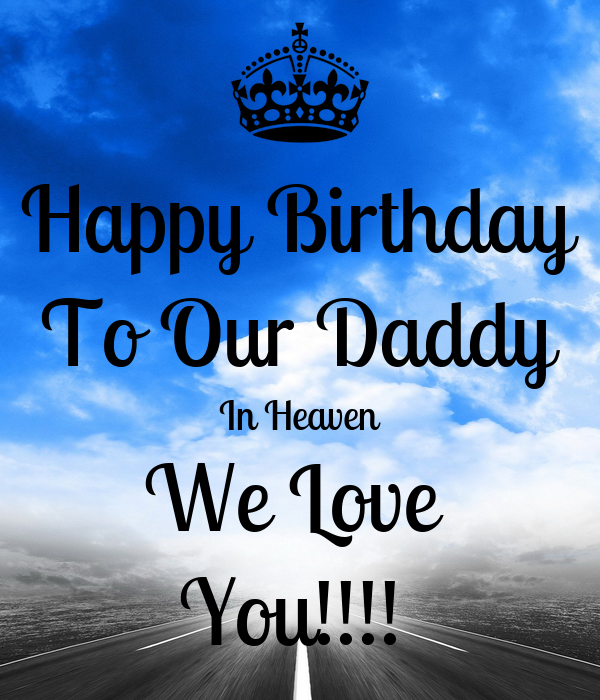 Happy Birthday To Our Dad In Heaven Images