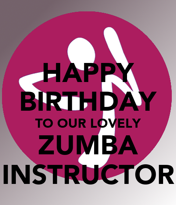 HAPPY BIRTHDAY TO OUR LOVELY ZUMBA INSTRUCTOR Poster