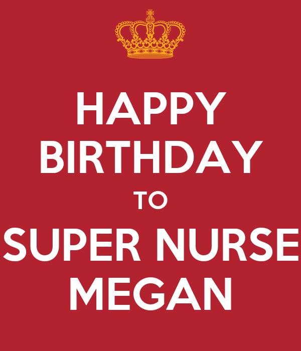 happy birthday to super nurse megan