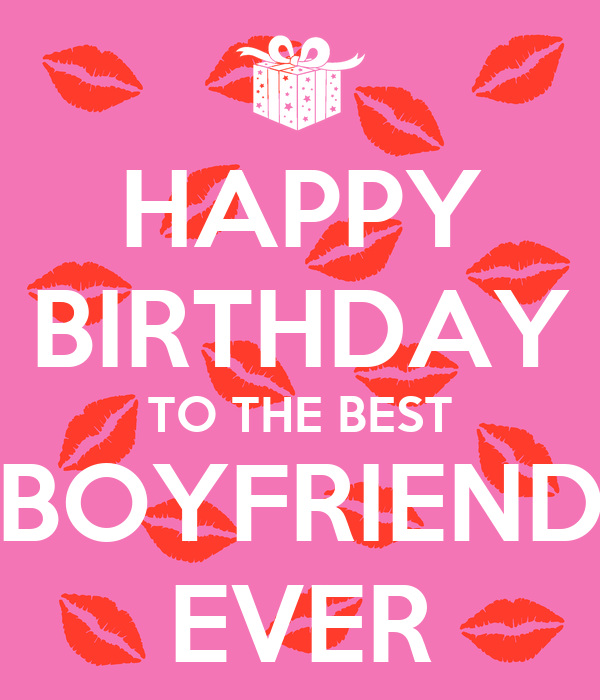 HAPPY BIRTHDAY TO THE BEST BOYFRIEND EVER Poster