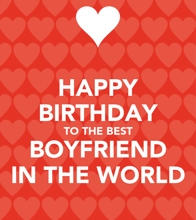 HAPPY BIRTHDAY TO THE BEST BOYFRIEND IN THE WORLD Poster