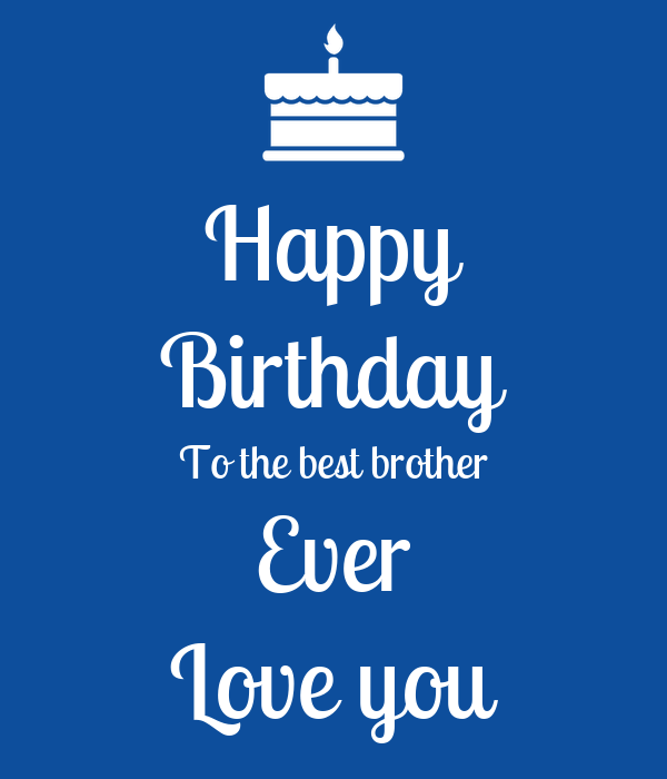 Happy Birthday To The Best Brother Ever Love You Poster