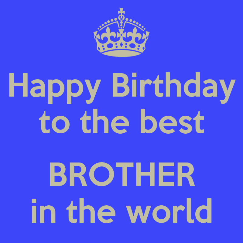 Happy Birthday To My Big Brother Quotes: Happy Birthday To The Best BROTHER In The World Poster