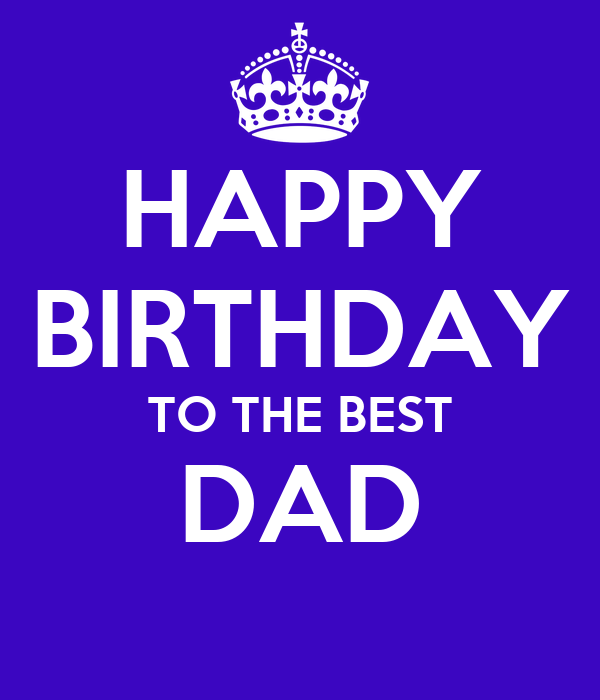 HAPPY BIRTHDAY TO THE BEST DAD Poster