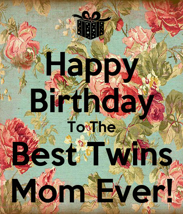 Happy Birthday To The Best Twins Mom Ever! Poster | Chloé ...