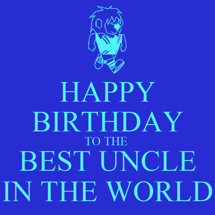 Happy Birthday Quotes For Uncle In Hindi: HAPPY BIRTHDAY TO THE BEST UNCLE IN THE WORLD Poster