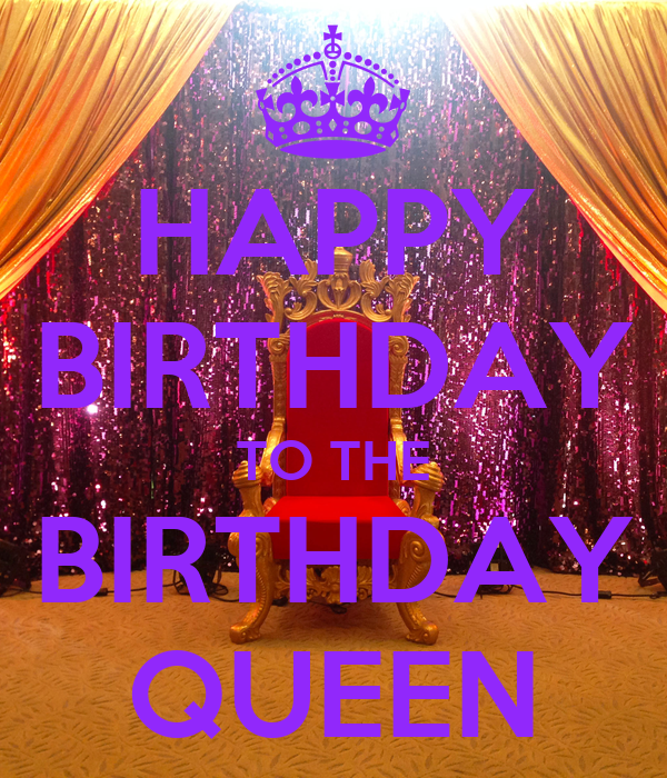 HAPPY BIRTHDAY TO THE BIRTHDAY QUEEN Poster