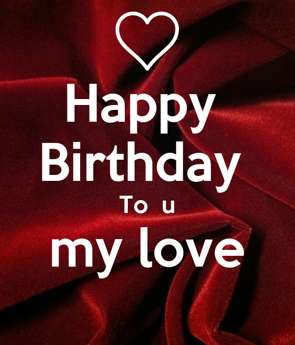 Happy Birthday To My Love Couture: Happy Birthday To U My Love Poster