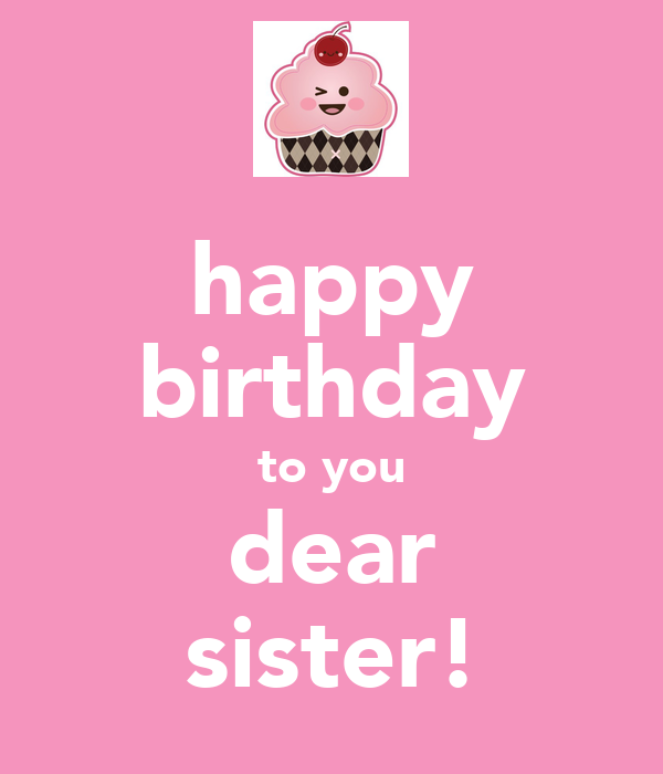 Happy Birthday To You Dear Sister Poster Elise Keep Calm O Matic