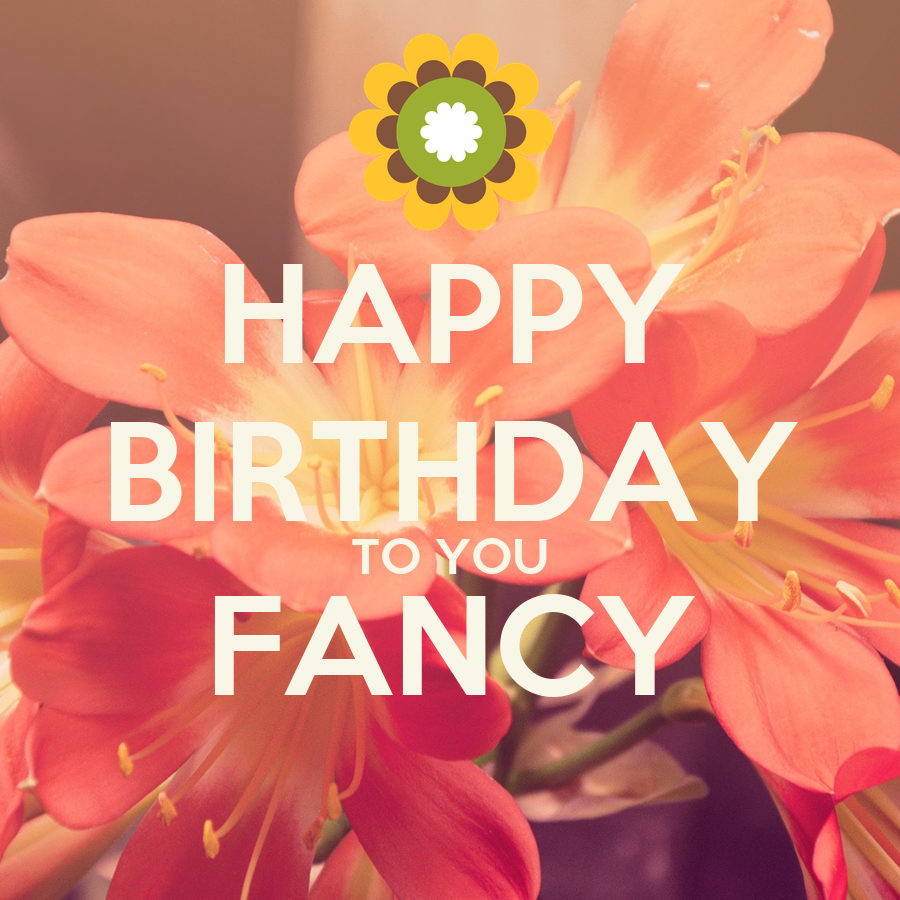 HAPPY BIRTHDAY TO YOU FANCY Poster | Oscar | Keep Calm-o-Matic
