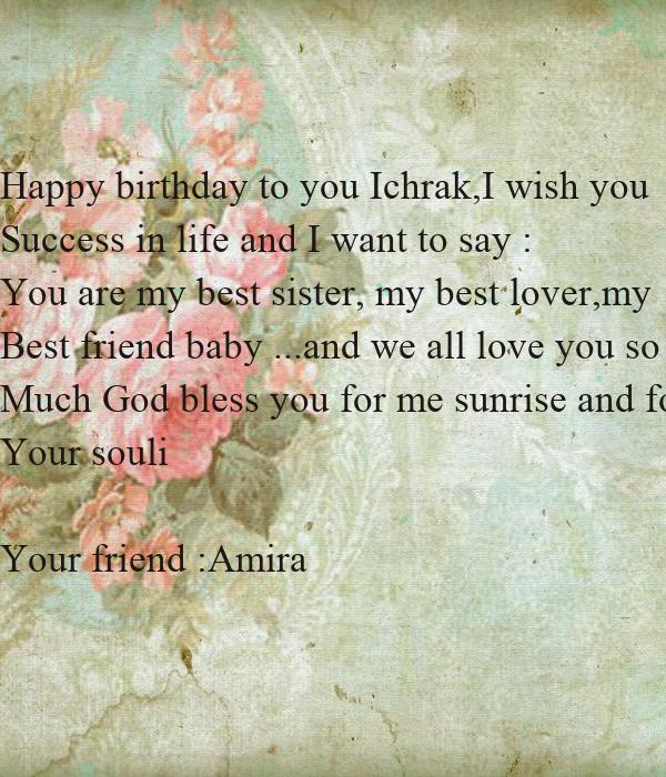 Happy Birthday To You Ichrak,I Wish You Success In Life