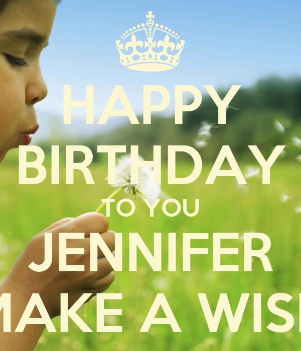 HAPPY BIRTHDAY TO YOU JENNIFER MAKE A WISH Poster