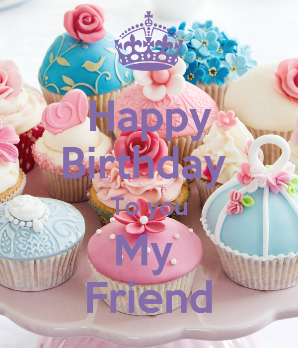 Happy Birthday To You My Friend Poster