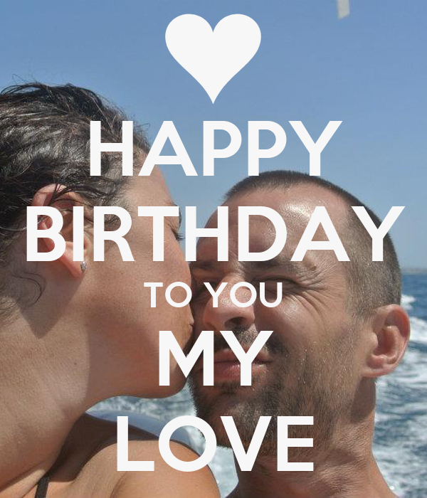 Happy Birthday To My Love Couture: HAPPY BIRTHDAY TO YOU MY LOVE Poster