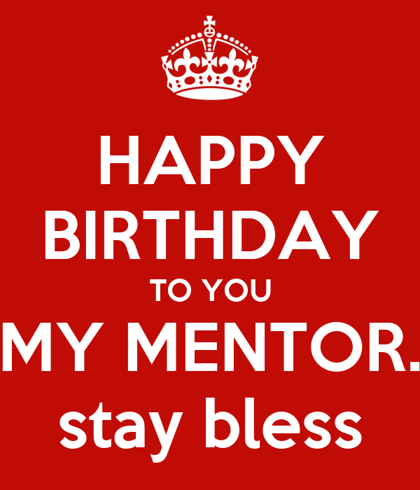Happy Birthday To You My Mentor Stay Bless Poster Nath Keep