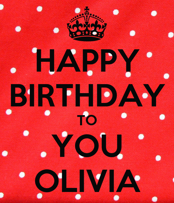 happy birthday to you olivia poster caro keep calm o matic. Black Bedroom Furniture Sets. Home Design Ideas