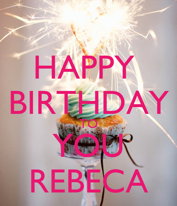 HAPPY BIRTHDAY TO YOU REBECA Poster