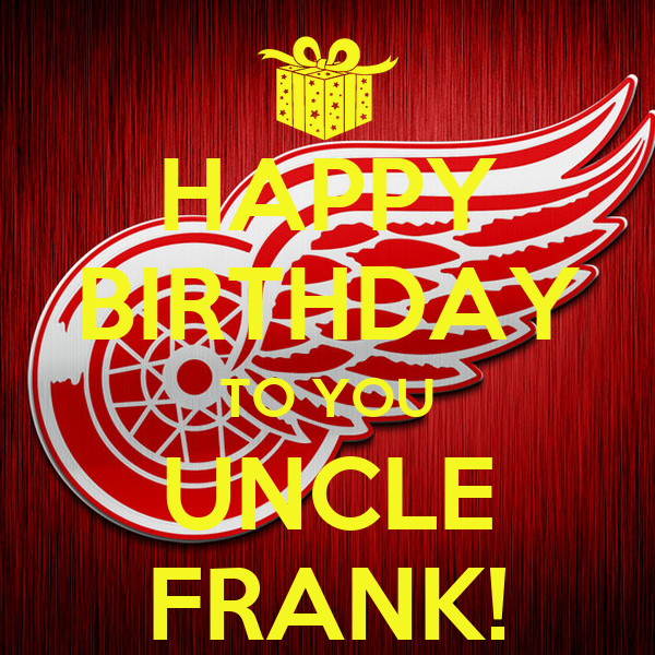 HAPPY BIRTHDAY TO YOU UNCLE FRANK! Poster