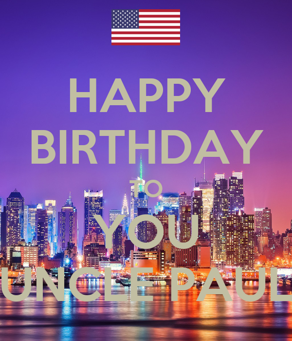 HAPPY BIRTHDAY TO YOU UNCLE PAUL Poster