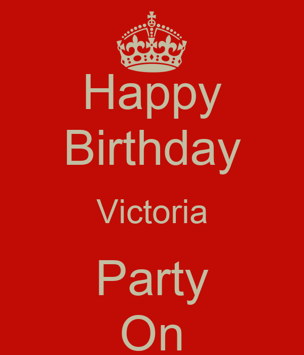 Happy Birthday Victoria Party On Poster Victoria Keep