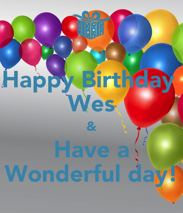 happy birthday wes Happy Birthday Wes & Have a Wonderful day! Poster  happy birthday wes