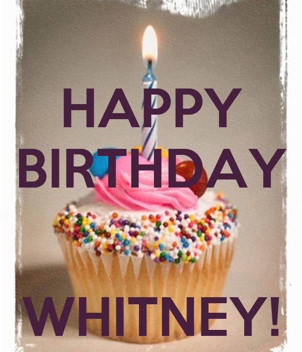 happy birthday whitney HAPPY BIRTHDAY WHITNEY! Poster | Brittany | Keep Calm o Matic happy birthday whitney