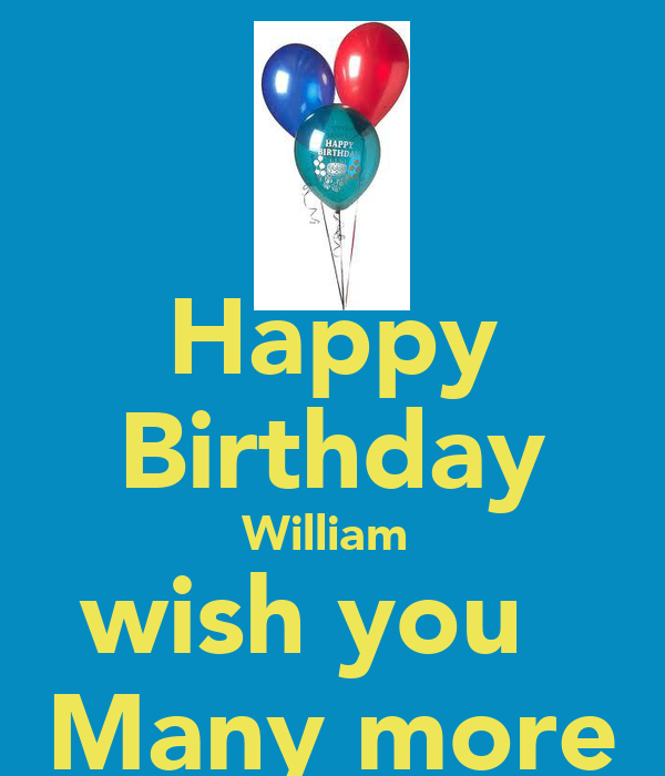 happy birthday william wish you many more