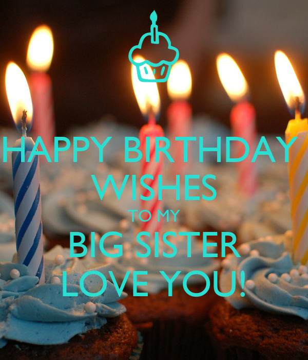 Happy Birthday Wishes To My Big Sister Love You Poster Happy Birthday Wishes To My Big