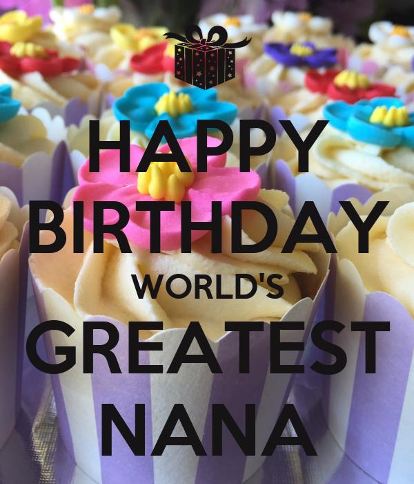 Happy birthday world 39 s greatest nana poster ste keep - Nanu nana poster ...