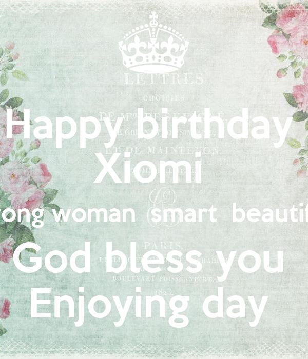 Happy Birthday Xiomi Strong Woman Smart Beautiful God