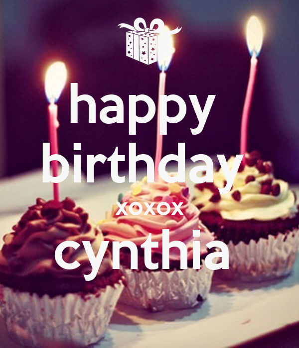 happy birthday xoxox cynthia - KEEP CALM AND CARRY ON Image Generator: keepcalm-o-matic.co.uk/p/happy-birthday-xoxox-cynthia-