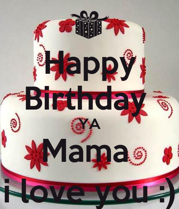 Happy Birthday Ya Mama I Love You Poster Logy Keep