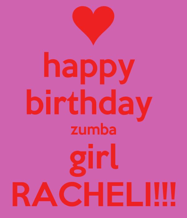 Happy Birthday Zumba Girl RACHELI!!!