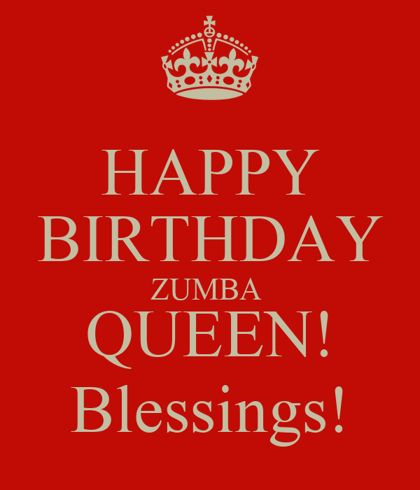 HAPPY BIRTHDAY ZUMBA QUEEN! Blessings! Poster