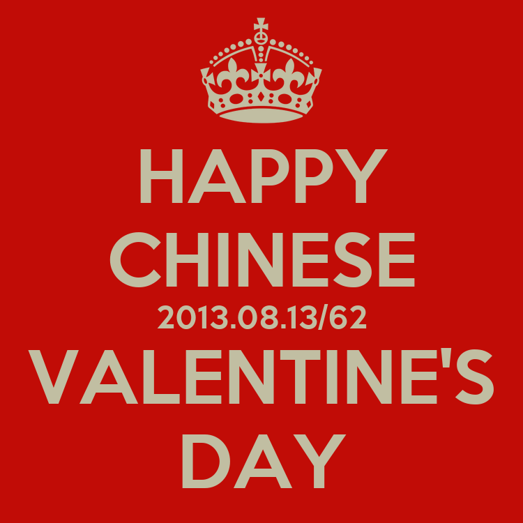 Happy Chinese 2013 08 13 62 Valentine S Day Keep Calm