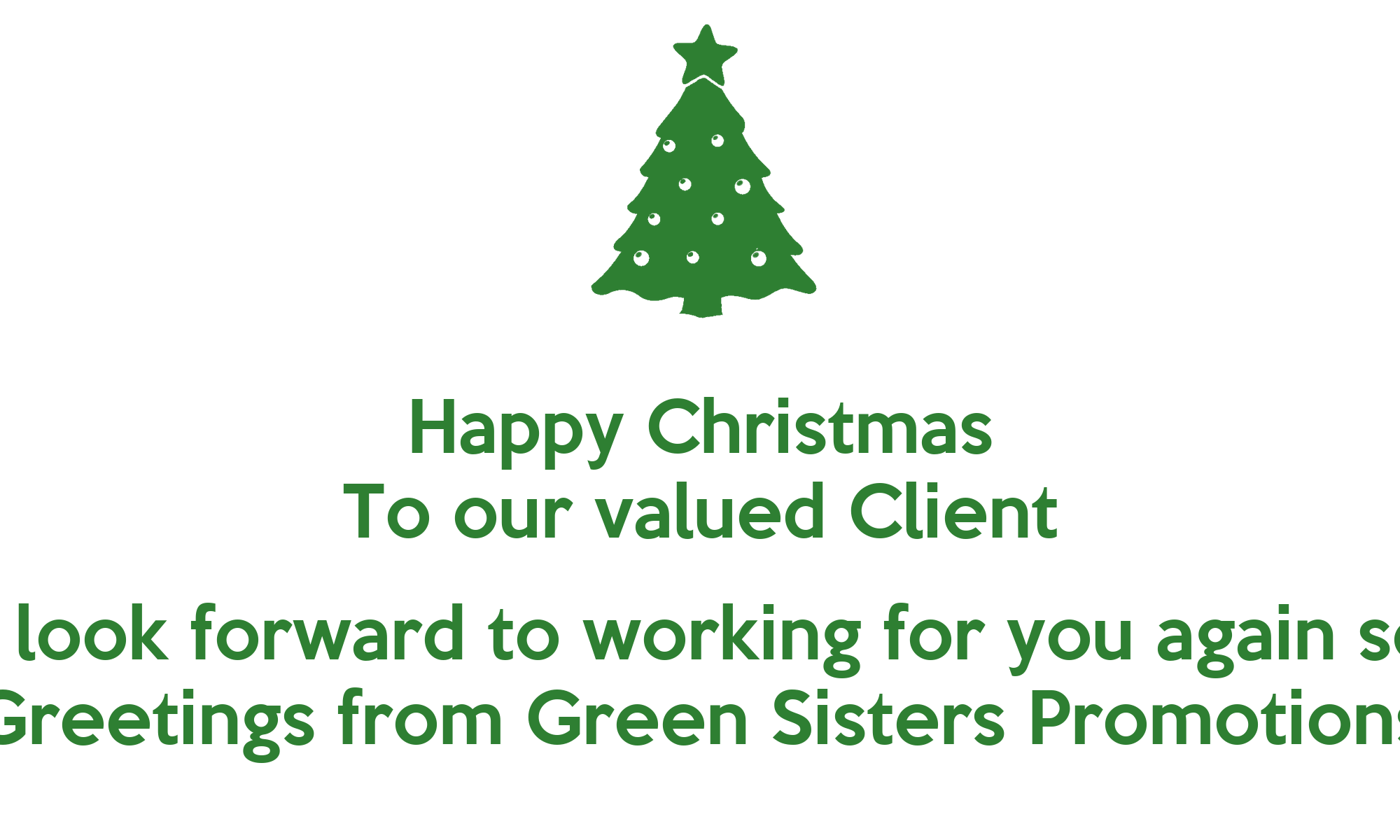 Happy Christmas To Our Valued Client We Look Forward To Working For