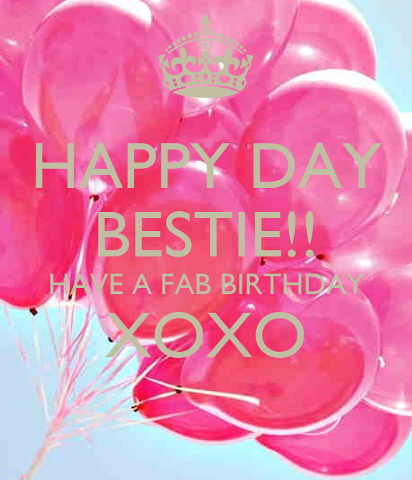 HAPPY DAY BESTIE!! HAVE A FAB BIRTHDAY XOXO Poster