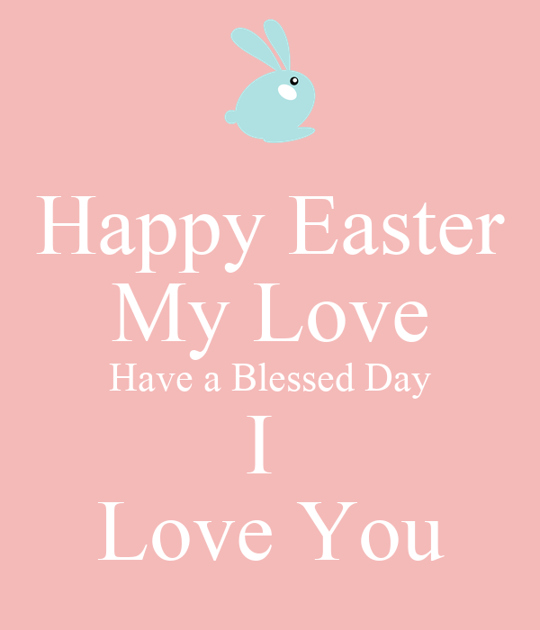 Happy Easter My Love Have A Blessed Day I Love You Poster Billy