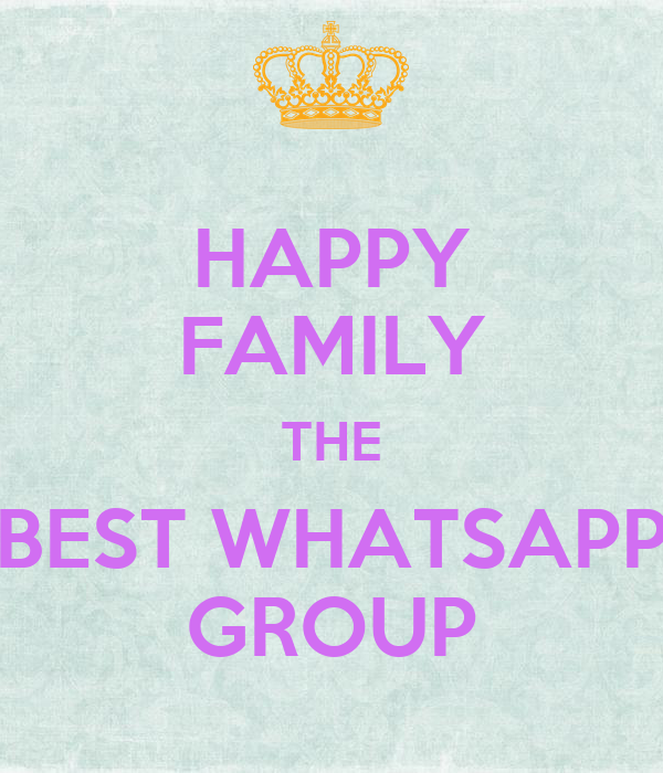 HAPPY FAMILY THE BEST WHATSAPP GROUP Poster | Pratul | Keep Calm-o ...