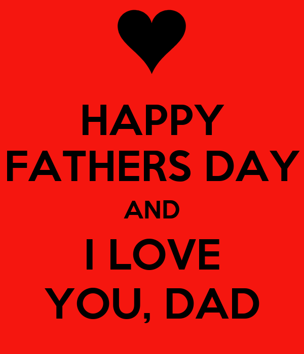 Happy Fathers Day And I Love You Dad Poster Love Keep Calm O Matic